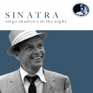 Frank Sinatra sings Shadows in the Night